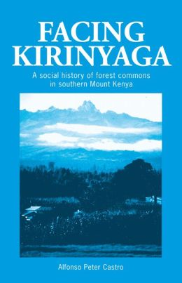 Facing Kirinyaga: A Social History of Forest Commons in Southern Mount Kenya