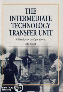The Intermediate Technology Transfer Unit: A Handbook on Operations
