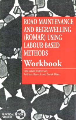 Road Maintenance and Regravelling (ROMAR) Using Labour-based Methods [workbook]