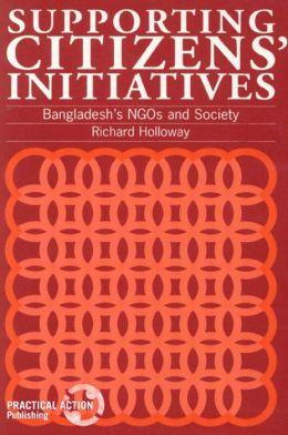 Supporting Citizens' Initiatives: Bangladesh's NGOs and Society