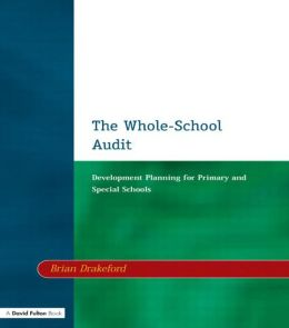 The Whole-School Audit: Development Planning for Primary and Special Schools