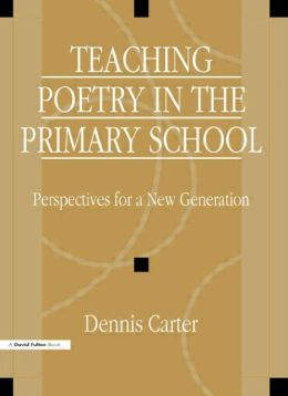 Teaching Poetry in the Primary School: Perspectives for a New Generation