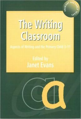 Writing Classroom, The: Aspects of Writing and the Primary Child 3-11