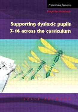 Supporting Dyslexic Pupils Across the Curriculum: Dragonfly Worksheets for Pupils 7-14