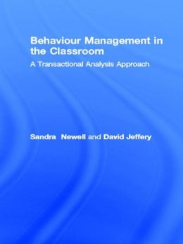 Behaviour Management in the Classroom: A Transactional Analysis Approach