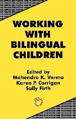 Working with Bilingual Children: Good Practice in the Primary Classroom