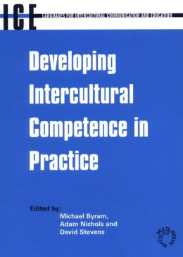 Developing Intercultural Competence in Practice (Languages for Intercultural Communication and Education, 1)