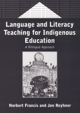 Language and Literacy Teaching for Indigenous Education: A Bilingual Approach