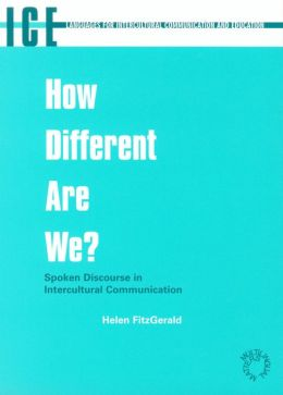 How Different Are We?: Spoken Discourse in Intercultural Communication