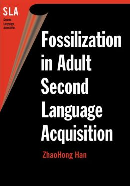 Fossilization In Adult Second Lang.Acqui