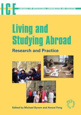Living and Studying Abroad: Research and Practice Research and Practice