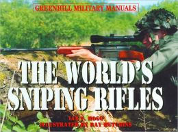 The World's Sniping Rifles: With Sighting Systems and Ammunition