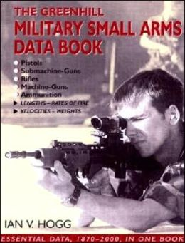 Greenhill Military Small Arms Databook