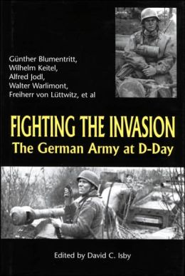 Fighting the Invasion: The Germany Army at D-Day