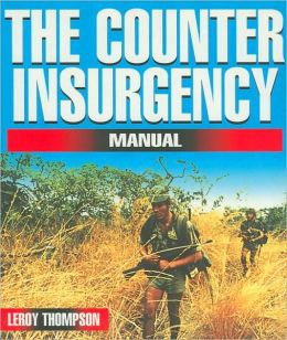 The Counter-Insurgency Manual: Tactics of the Anti-Guerrilla Professionals