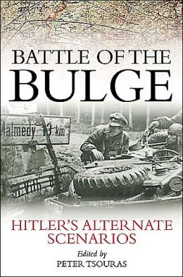 Battle of the Bulge: Hitler's Alternate Scenarios