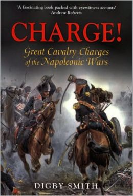 Charge!: Great Cavalry Charges of the Napoleonic Wars
