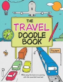 The Travel Doodle Book: While Away the Hours on a Journey with this Essential Travel Aid