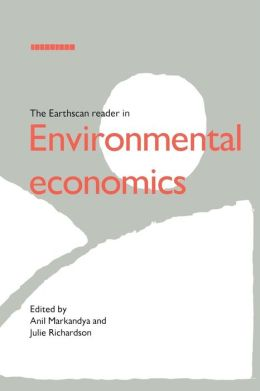 The Earthscan Reader in Environmental Economics