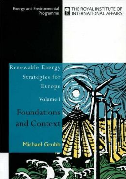 Renewing Europe's Energy: The Context and Basis for European Policy Towards Renewable Energy...