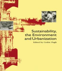 Sustainability, the Environment and Urbanization