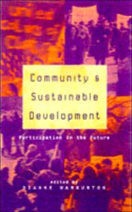 Community and Sustainable Development: Participation in the Future