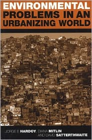 Environmental Problems in an Urbanizing World: Finding Solutions in Africa, Asia, and Latin America
