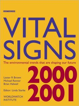 Vital Signs 2000-2001: The Environmental Trends That Are Shaping Our Future