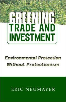 Greening Trade and Investment: Environmental Protection Without Protectionism