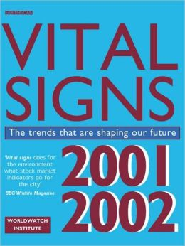 Vital Signs 2001-2002: The Trends That Are Shaping Our Future