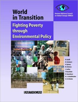 World in Transition, Volume Four: Fighting Poverty through Environmental Policy
