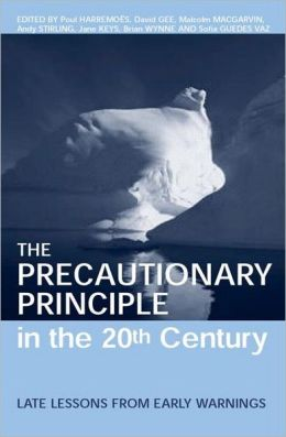The Precautionary Principle in the 20th Century: Late Lessons from Early Warnings