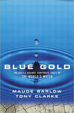 Blue Gold: The Battle Against Corporate Theft of the World's Water