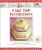 Cake Top Decorations; Advanced Techniques
