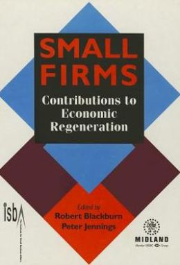 Small Firms: Contributions to Economic Regeneration