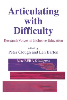 Articulating with Difficulty: Research Voices in Inclusive Education