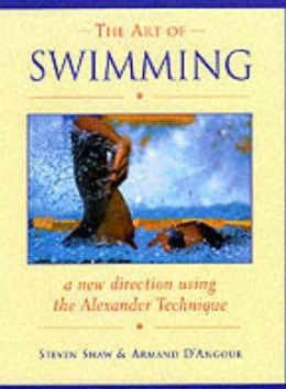Art of Swimming: In a New Direction with the Alexander Technique