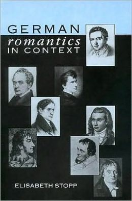 German Romantics in Context: Selected Essays 1971-86 by Elisabeth Stopp