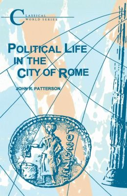 Political Life in the City of Rome