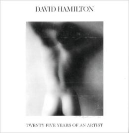 David Hamilton: Twenty Five Years of an Artist