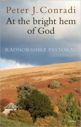 At the Bright Hem of God: Radnorshire Pastoral