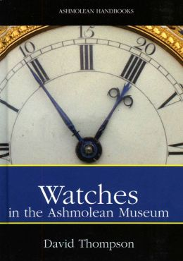Watches: A Selection from the Ashmolean Museum