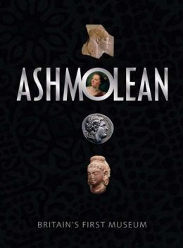The Ashmolean Museum: Britain's First Museum