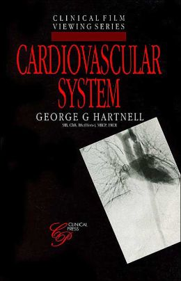 Cardiovascular System (Clinical Film Viewing Series)
