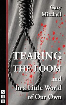 Tearing the Loom: also includes In a Little World of Our Own