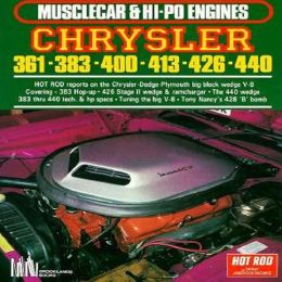 Musclecar and Hi-Po Engines: Chrysler 361-383-400-413-426-440 (Great American Engines Series)