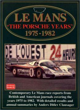 Le Mans: The Porsche Years: 1975-1982