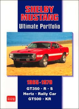 Shelby Mustang Ultimate Portfolio, 1965-1970 (Brooklands Road Test Books Series)
