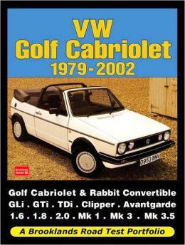 VW Golf Cabriolet Road Test Portfolio 1979-2002: Golf Cabriolet & Rabbit Convertible GLi, GTi, TDi, Clipper, Avantgarde
