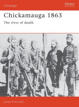 Chickamauga, 1863: The River of Death